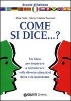Come si dice... otazník. Italská konverzace, konverzační učebnice. Italštiny pro samouky, učitele, lektory, žáky a studenty.